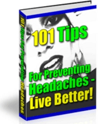 Product picture 101 Power Tips To Prevent Headaches