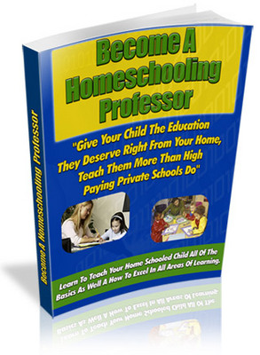 Product picture Become A Homeschooling Professor